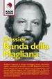 Cover of Banda della Magliana. Nomi, date, fatti, delitti della holding politico-criminale di Pippo Calò & C. negli atti giudiziari