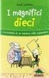 Cover of I magnifici dieci. L'avventura di un bambino nel mondo della matematica
