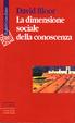 Cover of La dimensione sociale della conoscenza