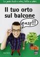 Cover of Il tuo orto sul balcone easy!!!