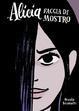 Cover of Alicia faccia di mostro