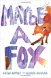 Cover of Maybe a Fox