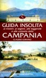 Cover of Guida insolita ai misteri, ai segreti, alle leggende e alle curiosità della Campania