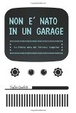 Cover of Non è nato in un garage