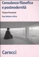 Cover of Consulenza filosofica e postmodernità. Una lettura critica
