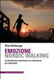 Cover of Emozione nordic walking. La filosofia del camminare con i bastoncini per stare bene