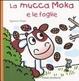 Cover of La mucca Moka e le foglie