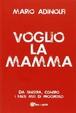 Cover of Voglio la mamma