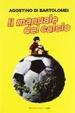 Cover of Il manuale del calcio. Il calcio è semplicità