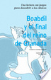 Cover of Boabdil y el final del reino de Granada