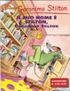 Cover of Il mio nome è Stilton, Geronimo Stilton