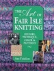 Cover of The Art of Fair Isle Knitting