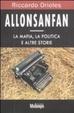 Cover of Allonsanfan. La mafia, la politica e altre storie