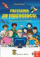 Cover of Facciamo un videogioco!