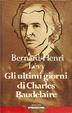 Cover of Gli ultimi giorni di Charles Baudelaire