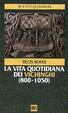 Cover of La vita quotidiana dei Vichinghi (800-1050)