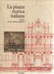 Cover of La piazza storica italiana