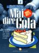 Cover of Mai dire gola