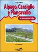 Cover of Alpago, Cansiglio e Piancavallo in mountain bike
