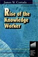 Cover of Rise of the Knowledge Worker