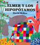 Cover of Elmer Y Los Hippopotamos/elmer And Thehippopotamus
