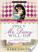 Cover of Only Mr. Darcy Will Do