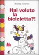 Cover of Hai voluto la bicicletta?!