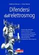 Cover of Difendersi dall'elettrosmog. Quali sono i rischi e come ci si può difendere dagli effetti nocivi di antenne radio, elettrodotti, cellulari, wi-fi, forni...