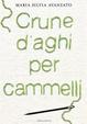 Cover of Crune d'aghi per cammelli