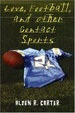 Cover of Love, Football, And Other Contact Sports