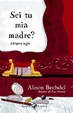 Cover of Sei tu mia madre?