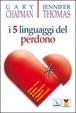 Cover of I cinque linguaggi del perdono