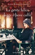 Cover of La gente felice legge e beve caffè