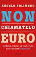 Cover of Non chiamatelo euro