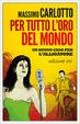 Cover of Per tutto l'oro del mondo