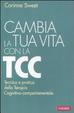Cover of Cambia la tua vita con la TCC. Tecnica e pratica della terapia cognitivo-comportamentale