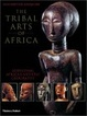 Cover of The Tribal Arts of Africa