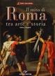 Cover of Il mito di Roma. Tra arte e storia. Ediz. italiana e inglese