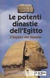Cover of Le potenti dinastie dell'Egitto