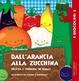 Cover of Dall'arancia alla zucchina