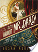Cover of The Truth About Mr. Darcy