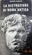 Cover of La distruzione di Roma antica