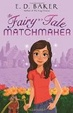 Cover of The Fairy-Tale Matchmaker