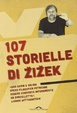 Cover of 107 storielle di Zizek