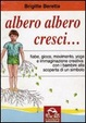Cover of Albero albero cresci