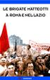 Cover of Le «Brigate Matteotti» a Roma e nel Lazio