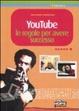 Cover of YouTube. Le regole per avere successo