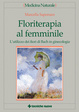Cover of Floriterapia al femminile