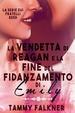 Cover of La vendetta di Reagan e la fine del fidanzamento di Emily