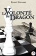Cover of La volonté du dragon